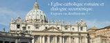 """Roman Catholic Church and Ecumenical Dialogue: Hopes or Disillusions?"""