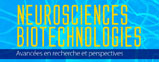 """Neurosciences & Biotechnologies: Research Advances and Perspectives"""